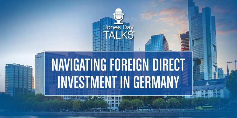 Navigating Foreign Direct Investment in Germany