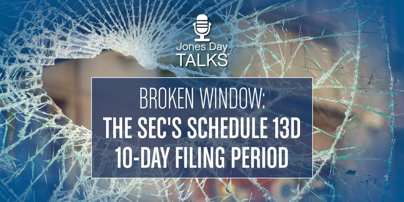 Broken Window: The SEC's Schedule 13D 10-Day Filing Period