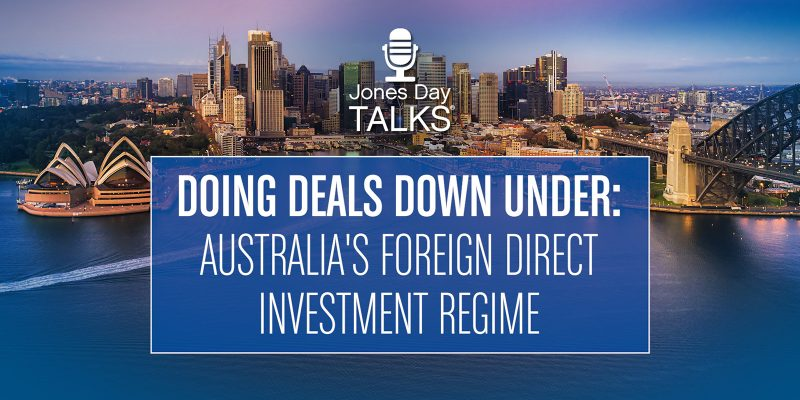 Doing Deals Down Under: Australia's Foreign Direct Investment Regime