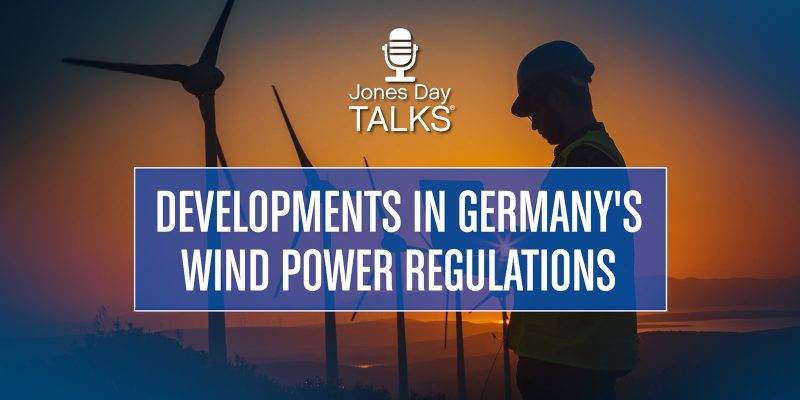 Developments in Germany's Wind Power Regulations