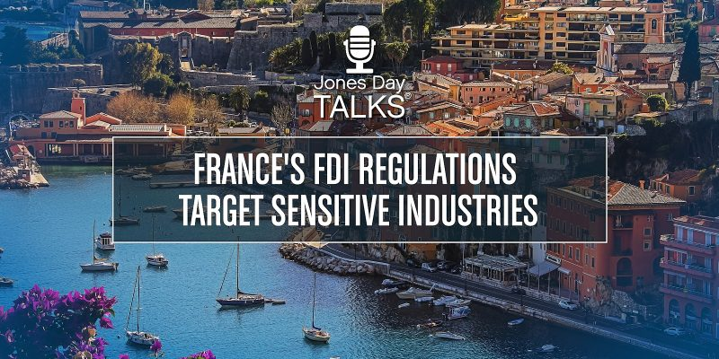 France's FDI Regulations Target Sensitive Industries