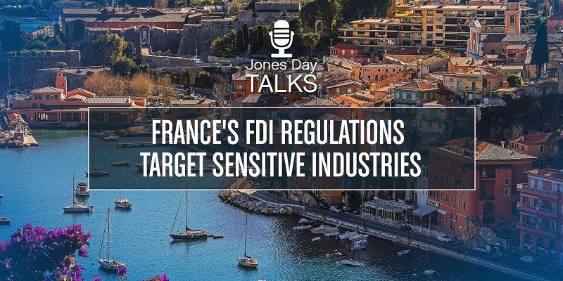 France's FDI Regulations Target Sensitive Industries