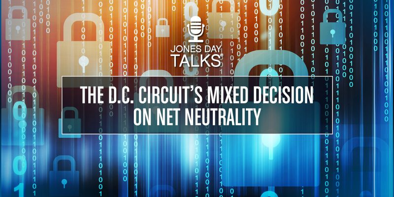 The D.C. Circuit's Mixed Decision on Net Neutrality