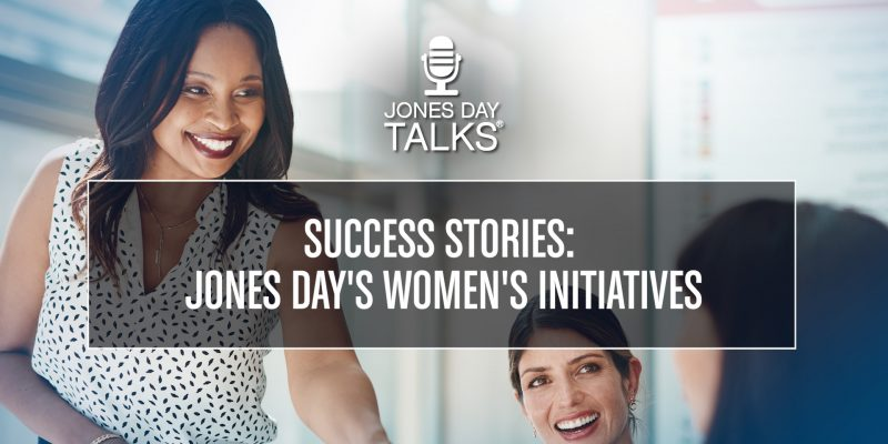 Success Stories: Jones Day's Women's Initiatives