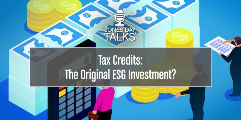 Jones Day Talks Tax Credits