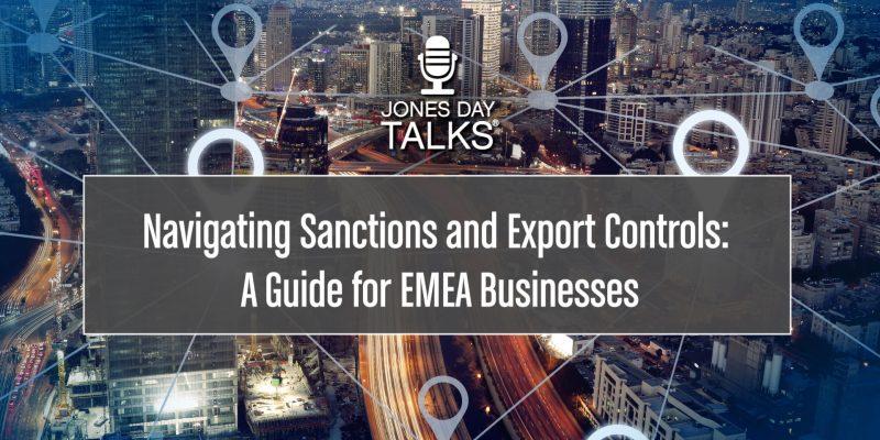 JONES DAY TALKS - Navigating Sanctions