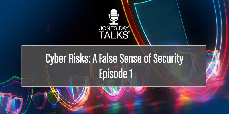 Cyber Risks: A False Sense of Security EPISODE 1